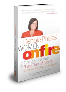 Women On Fire Book II : 21 Inspiring Women Share Their Life Secrets (and Save you Years of Struggle!)